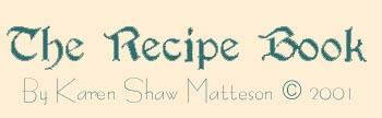 """The Recipe Book"" A poem by Karen Shaw Matteson © 2001"